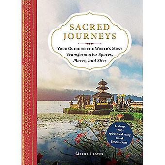 Viaggi sacri: La vostra guida per il mondo più trasformativi spazi, luoghi e siti
