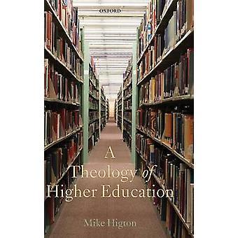 Een theologie van het hoger onderwijs door Higton & Mike