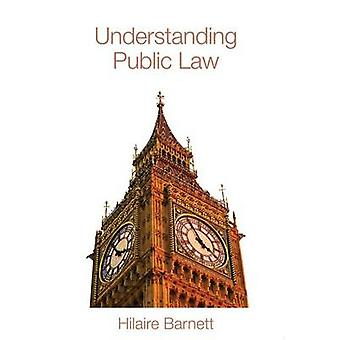 Understanding Public Law by Barnett & Hilaire