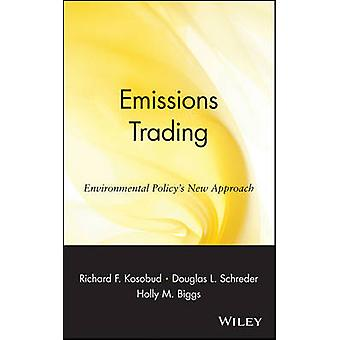 Emissions Trading Environmental Policys New Approach by Kosobud