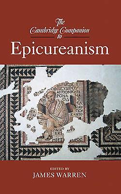 The Cambridge Companion to Epicureanism by Warren & James