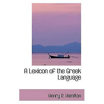 A Lexicon of the Greek Language Alpha to Kappa by Hamilton & Henry R.