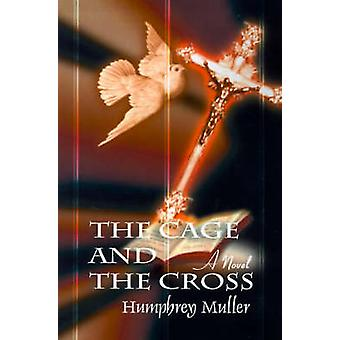 The Cage and the Cross by Muller & Humphrey