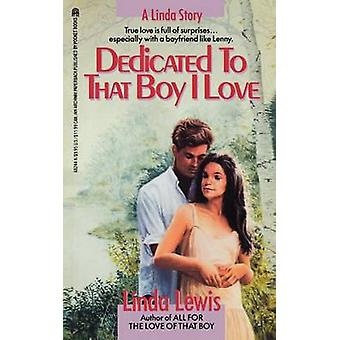 Dedicated to That Boy I Love Original by Lewis & Linda