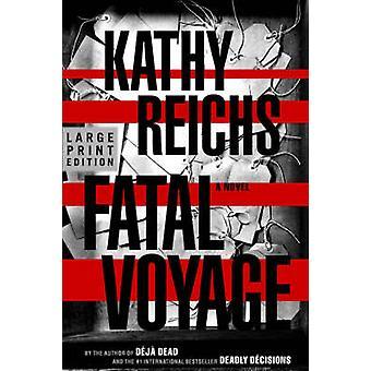 Fatal Voyage by Reichs & Kathy