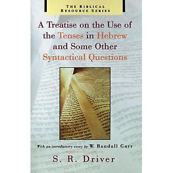 Un traité sur l'utilisation des temps en hébreu et quelques autres Questions syntaxiques par pilote & Samuel Rolles