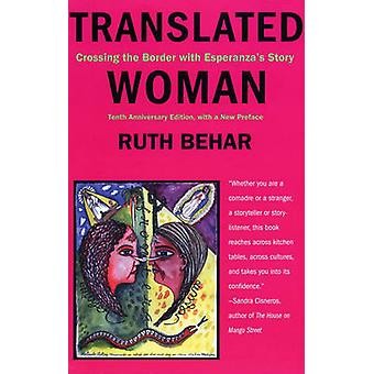 Translated Woman Crossing the Border with Esperanzas Story by Behar & Ruth
