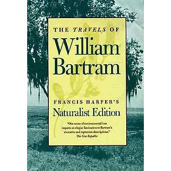 As viagens de William Bartram naturalista edição por Bartram & William