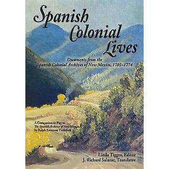 Spanish Colonial Lives Softcover by Tigges & Linda