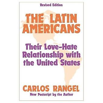 Latin Americans Their LoveHate by Rangel & Carlos
