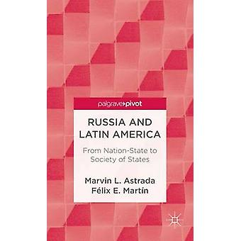 Russia and Latin America From NationState to Society of States by Astrada & Marvin L.