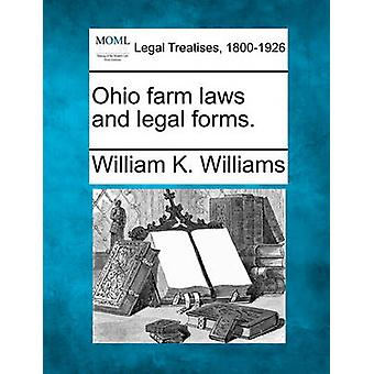 Ohio Farm Laws and Legal Forms. by Williams & William Klapp