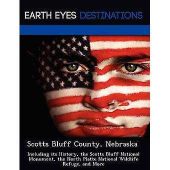 Scotts Bluff County Nebraska inklusive dess historia den Scotts Bluff nationalmonument den North Platte National Wildlife Refuge och mer av natt & Sam