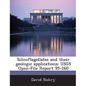 Silicoflagellates and their geologic applications USGS OpenFile Report 95260 by Bukry & David
