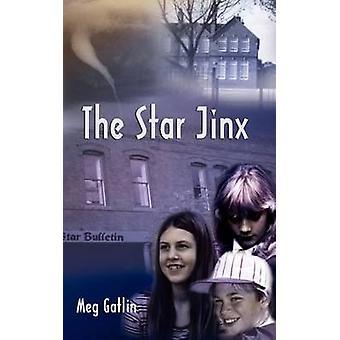 La guigne étoile par Gatlin & Meg