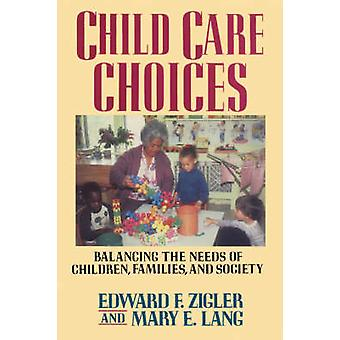 Child Care Choices by Zigler & Edward F.
