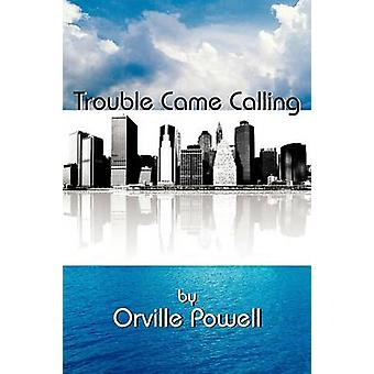 Trouble Came Calling by Powell & Orville