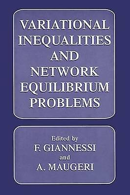 Variational Inequalities and Network Equilibrium Problems by Giannessi & Franco