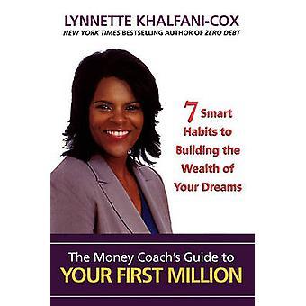 Die Geld-Rete-Leitfaden für Ihre ersten Million von KhalfaniCox & Lynnette