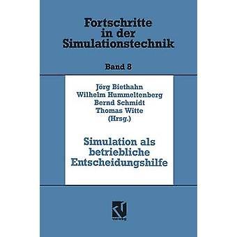 Simulation als betriebliche Entscheidungshilfe by Biethahn & Jrg