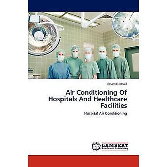 Luftkonditionering av sjukhus och vårdinrättningar av Khalil Essam E.