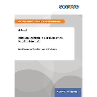 Brokratieabbau in der deutschen Kreditwirtschaft by Dengl & G.