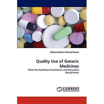 Quality Use of Generic Medicines by Ahmad Hassali & Mohamed Azmi