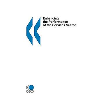Enhancing the Performance of the Services Sector by OECD Publishing
