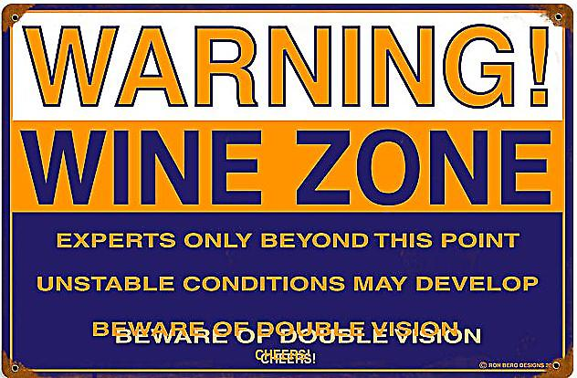 Warning Wine Zone rusted metal sign 450mm x 300mm (pst 1812)