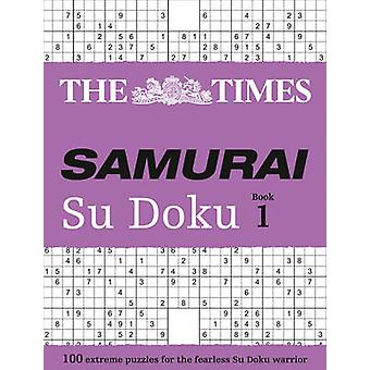 The Times Samurai Su Doku - 100 Extreme Puzzles for the Fearless Su Do
