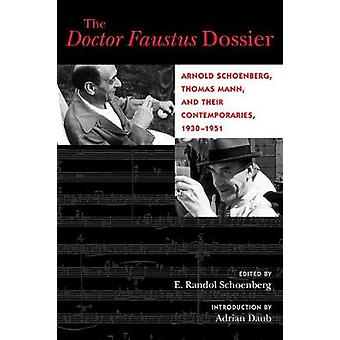 The Doctor Faustus Dossier - Arnold Schoenberg - Thomas Mann - and The