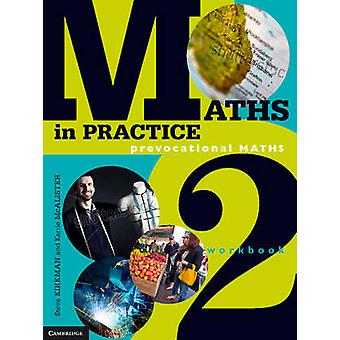 Maths in Practice Workbook 2 (Student Manual/Study Guide) by Steve Ki