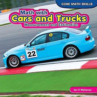 Math with Cars and Trucks - Measurement and Estimation by Ian F Mahane