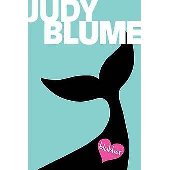 Blubber by Judy Blume - 9781481414401 Book