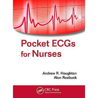 Pocket ECGs for Nurses by Andrew R. Houghton - Alun Roebuck - 9781498