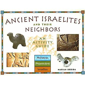 Ancient Israelites and Their Neighbors - An Activity Guide by Marian B