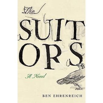 The Suitors by Ben Ehrenreich - 9781582433356 Book