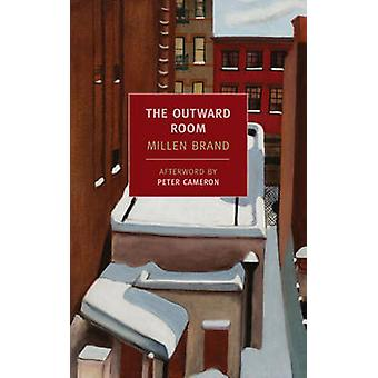The Outward Room by Millen Brand - Peter Cameron - 9781590173596 Book