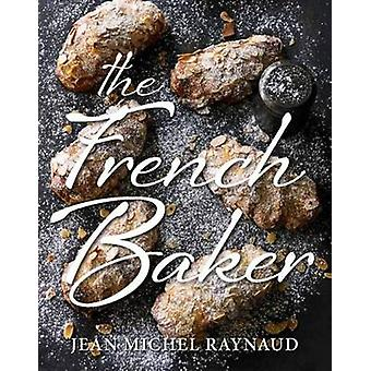 The French Baker by Jean Michel Raynaud - 9781743363546 Book