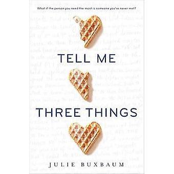 Tell Me Three Things by Julie Buxbaum - 9780553535679 Book