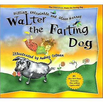 Walter the Farting Dog (10th anniversary ed) by William Kotzwinkle -