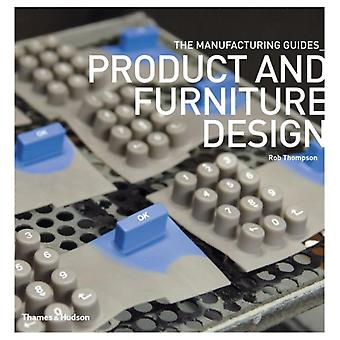 Product and Furniture Design (The Manufacturing Guides) (Paperback) by Thompson Rob Kim Young Yun