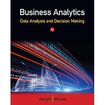 Business Analytics: Data Analysis and Decision Making (Hardcover) by Albright S. Winston Wayne