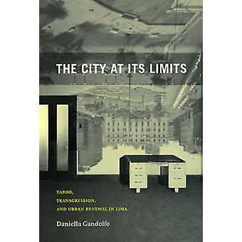 The City at Its Limits - Taboo - Transgression - and Urban Renewal in