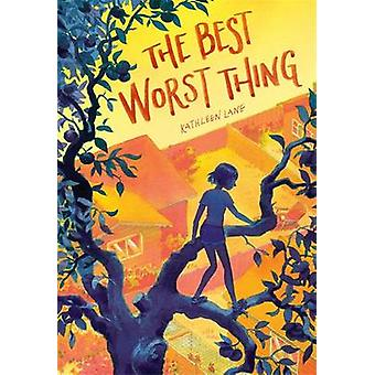 The Best Worst Thing by Kathleen Lane - 9780316257817 Book