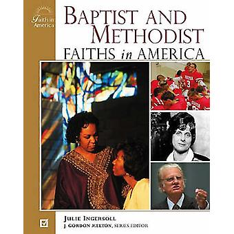 Baptist and Methodist Faiths in America by Julie Ingersoll - 97808160