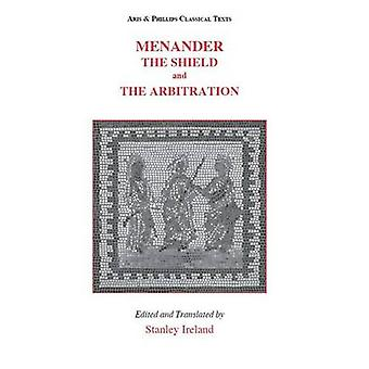 Menander - The Shield and the Arbitration by Stanley Ireland - 9780856