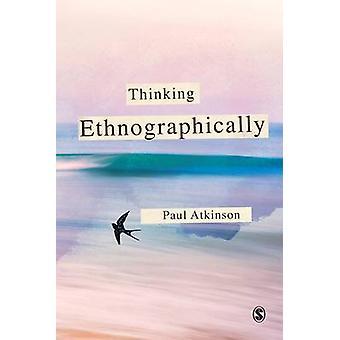 Myślenie Ethnographically przez Paul Anthony Atkinson - 9780857025906 Bo
