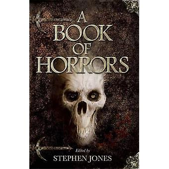 A Book of Horrors by Stephen Jones - 9780857388117 Book