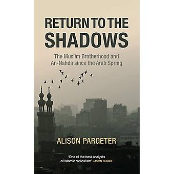 Return to the Shadows - The Muslim Brotherhood and an-Nahda Since the